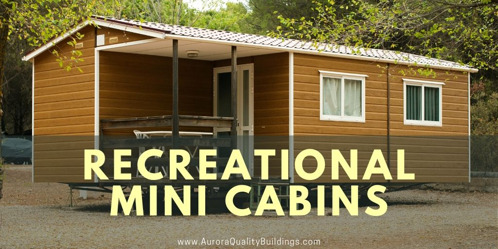 Recreational Mini Cabins