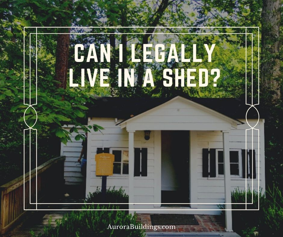 Can I Legally Live in a Shed?