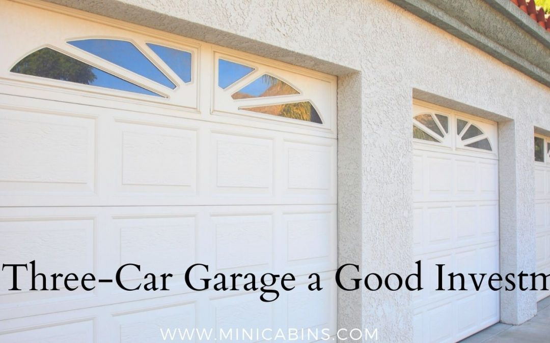 Is a Three-Car Garage a Good Investment