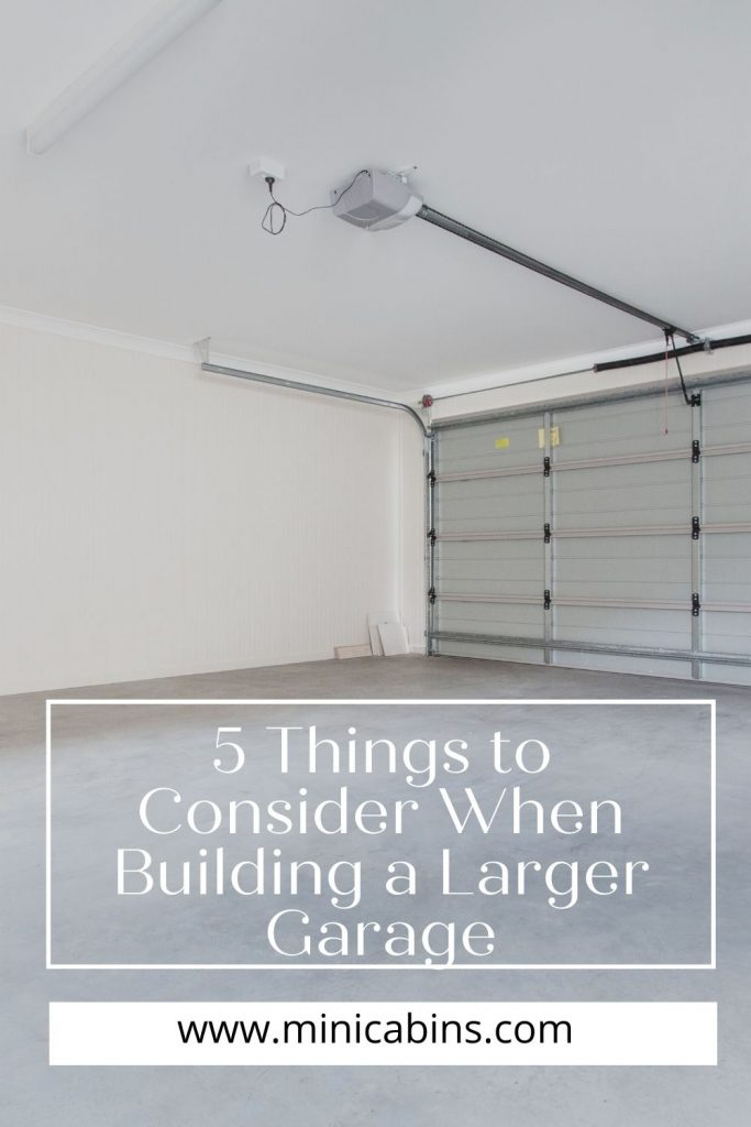 5 Things to Consider When Building a Larger Garage