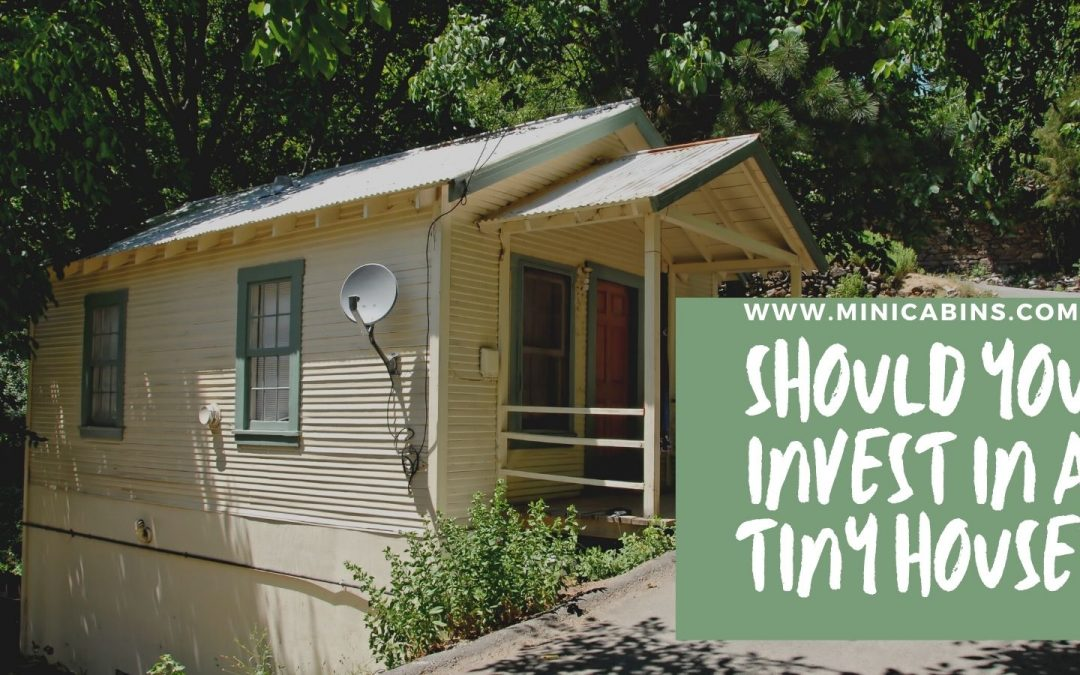 Should You Invest in a Tiny House?