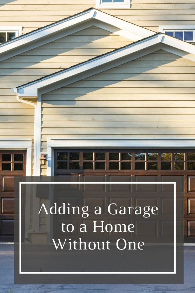 Adding a Garage to a Home Without One