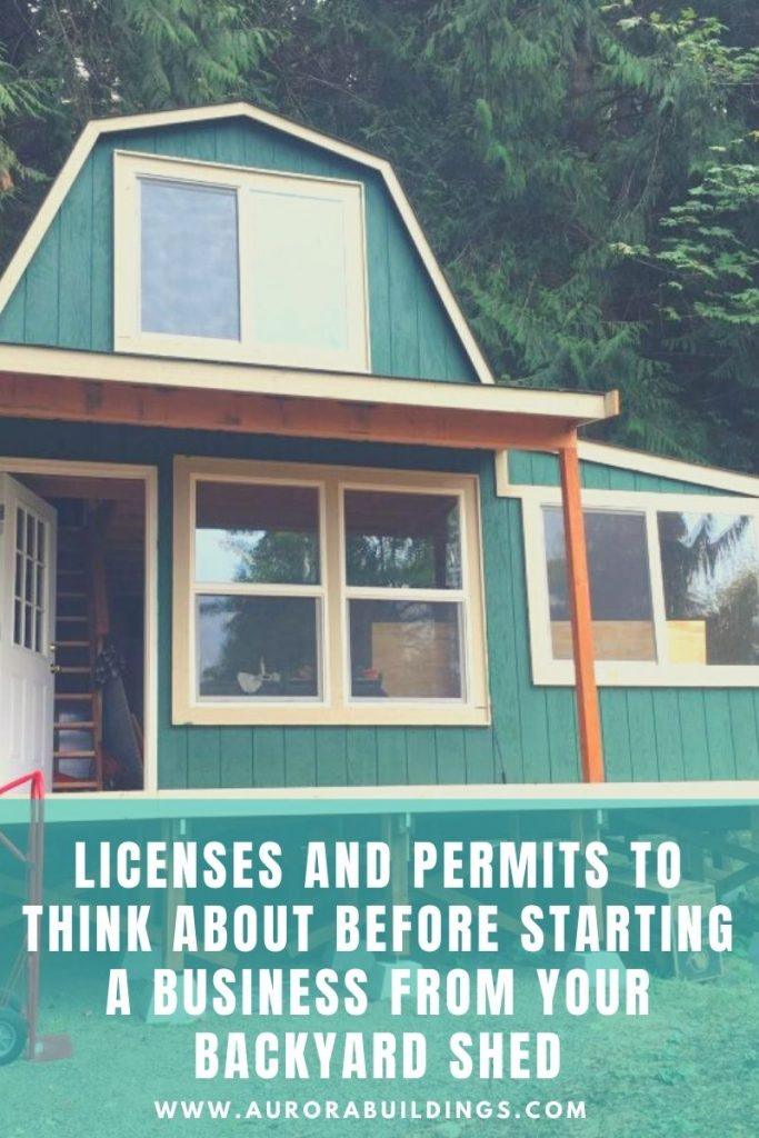 Licenses and Permits to Think About Before Starting a Business from Your Backyard Shed