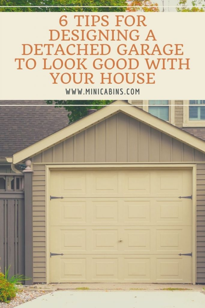 6 Tips for Designing a Detached Garage to Look Good with Your House