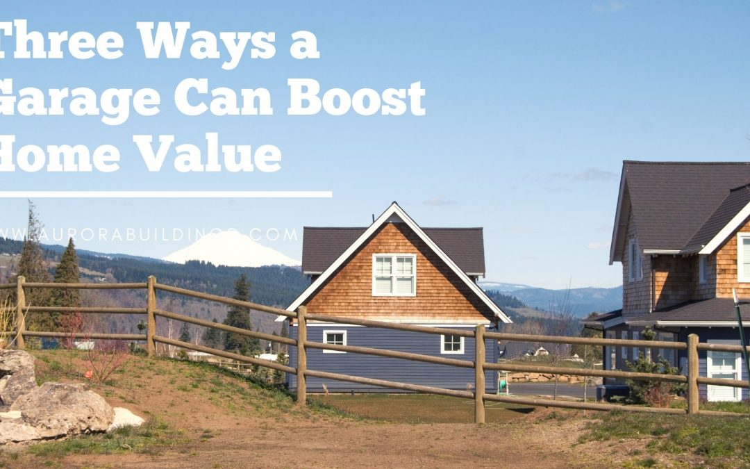 Three Ways a Garage Can Boost Home Value