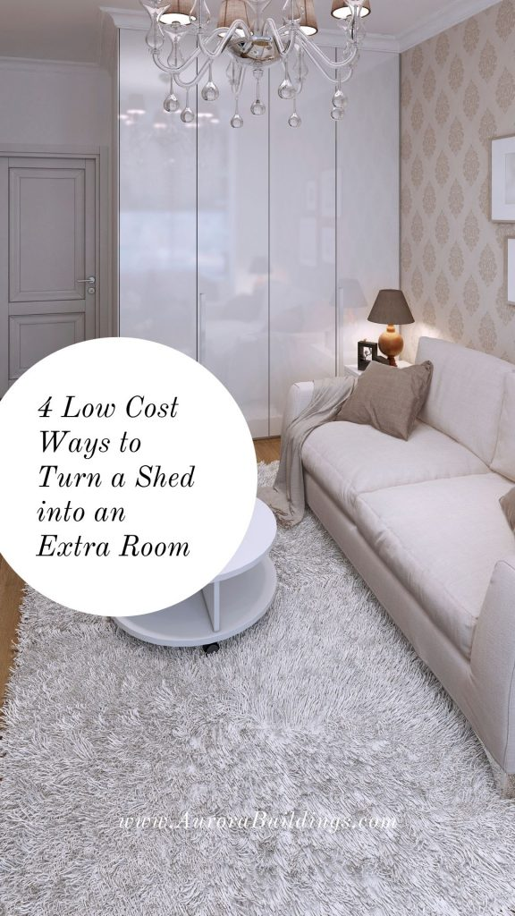 4 Low Cost Ways to Turn a Shed into an Extra Room