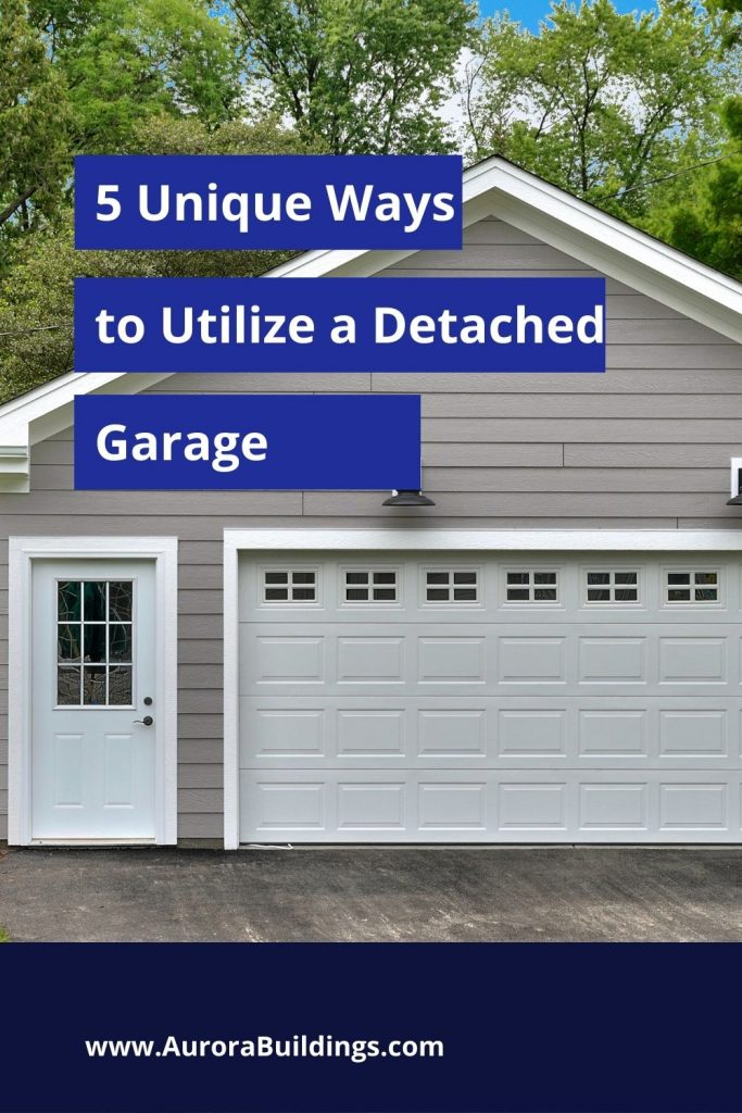 5 Unique Ways to Utilize a Detached Garage