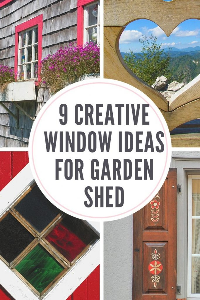 9 Creative Window Ideas for Garden Shed
