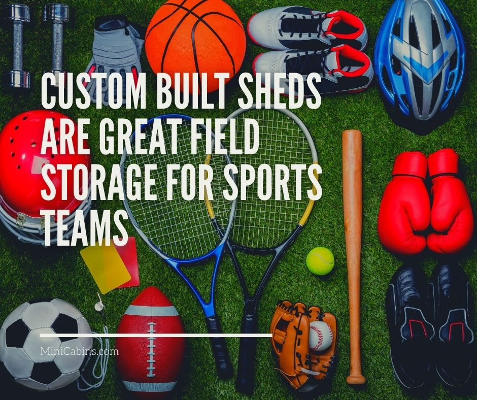 Custom Built Sheds are Great Field Storage for Sports Teams