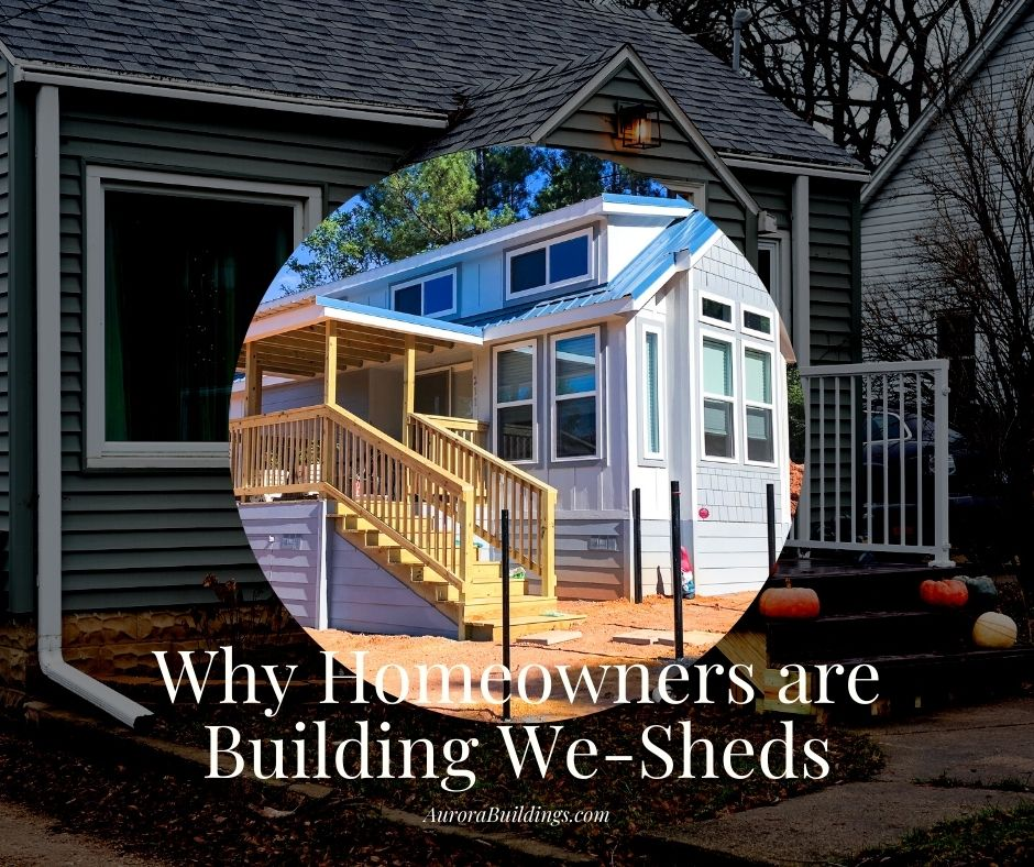 Why Homeowners are Building We-Sheds
