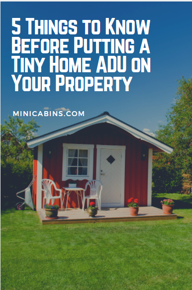 5 Things to Know Before Putting a Tiny Home ADU on Your Property