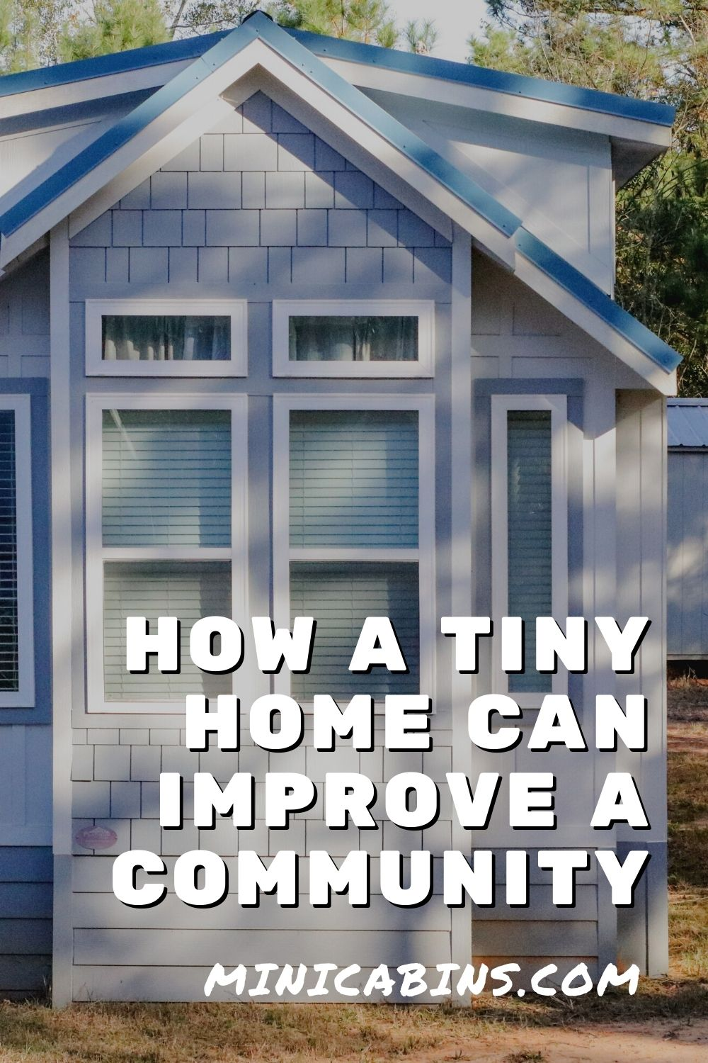 How a Tiny Home can Improve a Community